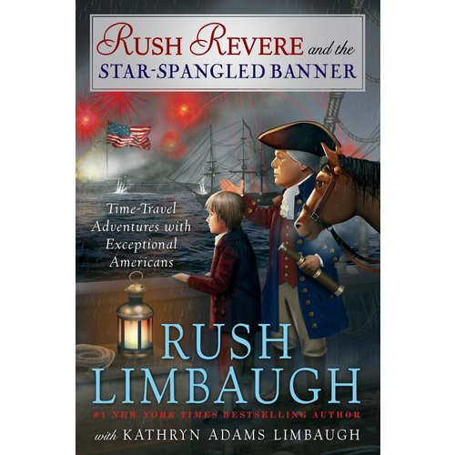 Time-Travel Adventures With Exceptional Americans: Rush Revere and the Star-Spangled Banner