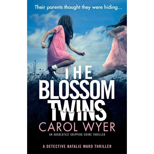 The Blossom Twins: An absolutely gripping crime thriller